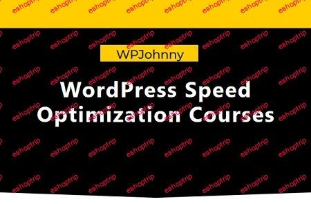 WPJohnny WordPress Speed Optimization Courses