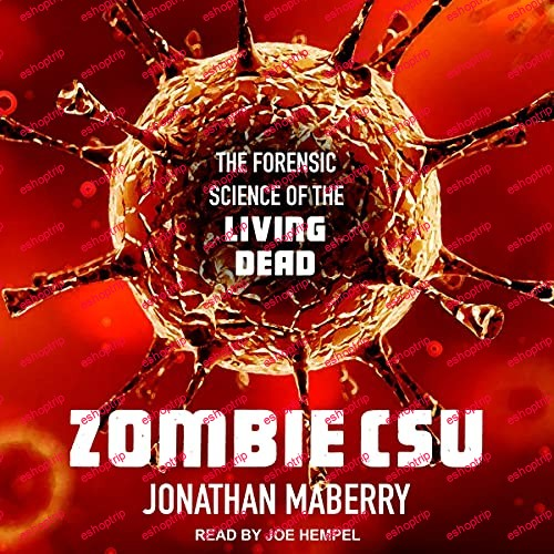 Zombie CSU The Forensic Science of the Living Dead