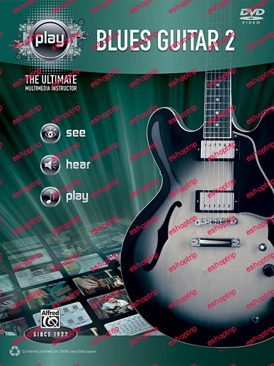 Alfreds PLAY Blues Guitar 2 The Ultimate Multimedia Instructor