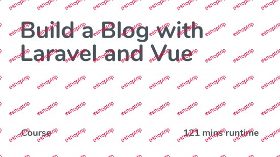 CodeCourse Build a Blog with Laravel and Vue Updated 08 2021