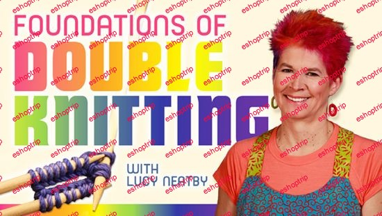 Craftsy Foundations of Double Knitting