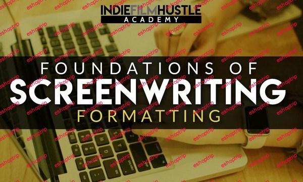 Foundations of Screenwriting Script Screenplay Formatting