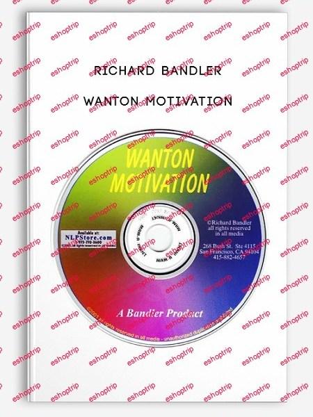 Richard Bandler Wanton Motivation alt