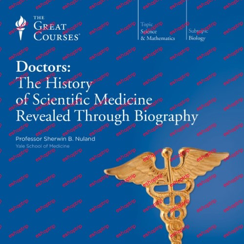 TTC Video Doctors The History of Scientific Medicine Revealed Through Biography