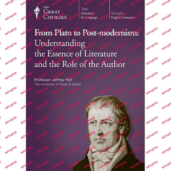 TTC Video From Plato to Post modernism Understanding the Essence of Literature and the Role of the Author