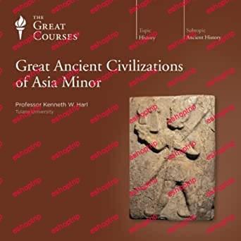 TTC Video Great Ancient Civilizations of Asia Minor