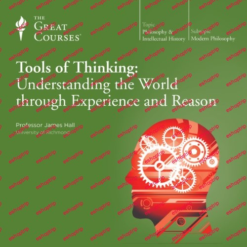 TTC Video Tools of Thinking Understanding the World Through Experience and Reason
