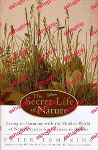 The Secret Life of Nature Living in Harmony With the Hidden World of Nature Spirits from Fairies to Quarks
