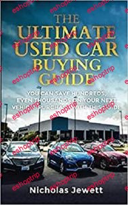 The Ultimate Used Car Buying Guide You Can Save Hundreds Even Thousands on Your Next Vehicle Purchase with This Guide