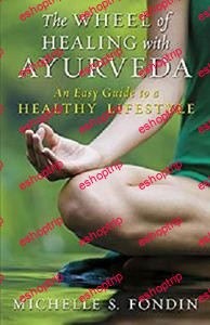 The Wheel of Healing with Ayurveda An Easy Guide to a Healthy Lifestyle