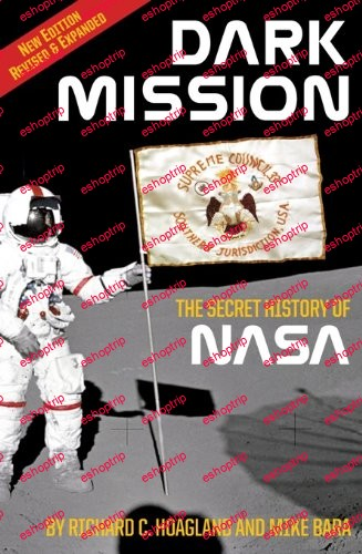 Dark Mission The Secret History of NASA Enlarged and Revised Edition