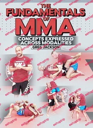 Greg Jackson The Fundamentals of MMA Concepts Expressed Across Modalities