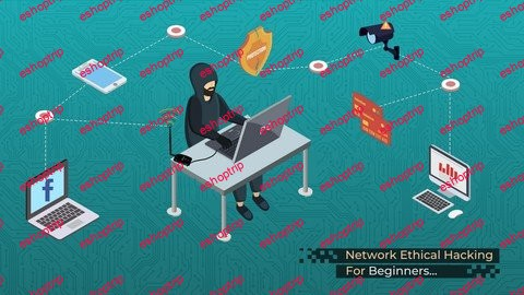 Learn Network Ethical Hacking For Absolute Beginners