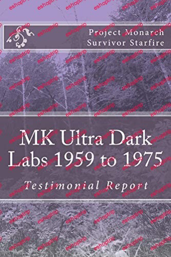 MK Ultra Dark Labs 1959 1975 Testimonial Report