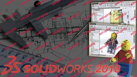 Master Solidworks 2018 3D CAD using real world examples