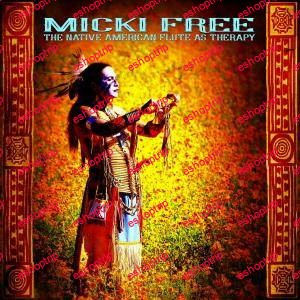 Micki Free The Native American Flute As Therapy 2016