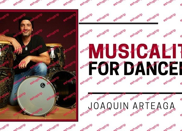 Musicality for Dancers by Joaquin Arteaga