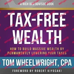 Rich Dad Advisors Tax Free Wealth 2nd Edition