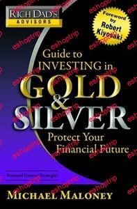 Rich Dads Advisors Guide to Investing In Gold and Silver