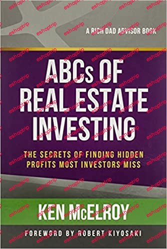 Robert Kiyosaki The ABCs Of Real Estate Investing