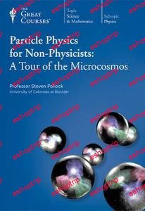 TTC Video Particle Physics for Non Physicists A Tour of the Microcosmos