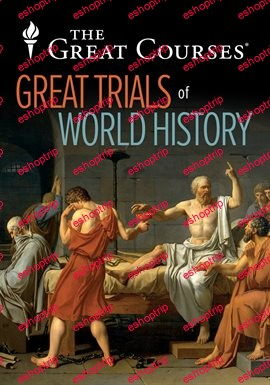 TTC Video The Great Trials of World History and the Lessons They Teach Us