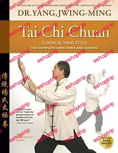 Tai Chi Chuan Classical Yang Style the Complete Form and Qigong