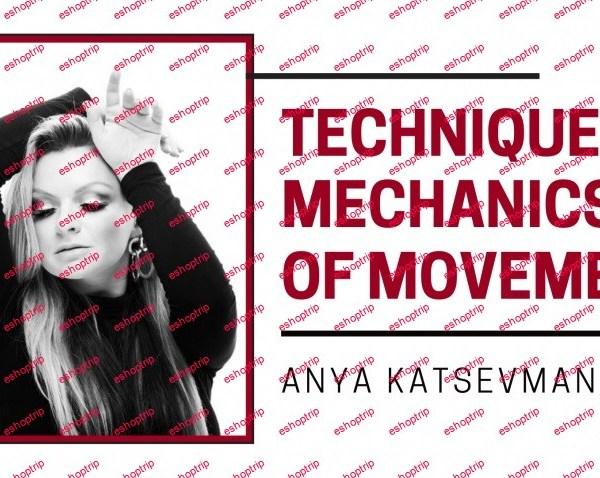 Technique Mechanics Of Movements by Anya Katsevman
