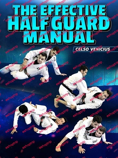 The Effective Half Guard Manual by Celso Venicius PT BR