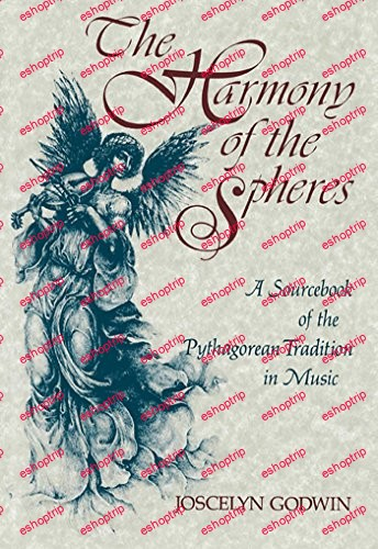 The Harmony of the Spheres The Pythagorean Tradition in Music