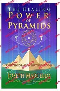 The Healing Power of Pyramids Exploring Scalar Energy Forms for Health Healing and Spirituall Awakening