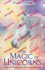 The Magic of Unicorns Help and Healing from the Heavenly Realms