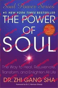 The Power of Soul The Way to Heal Rejuvenate Transform and Enlighten All Life Soul Power