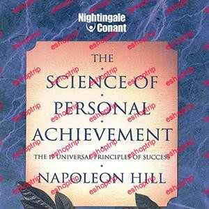 The Science of Personal Achievement The 17 Universal Principles of Success