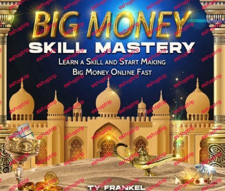 Ty Frankel Big Money Skill Mastery