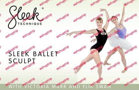 Victoria Marr Flik Swan Sleek Technique Sleek Ballet Sculpt