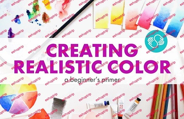Creating Realistic Color A Primer for Beginners