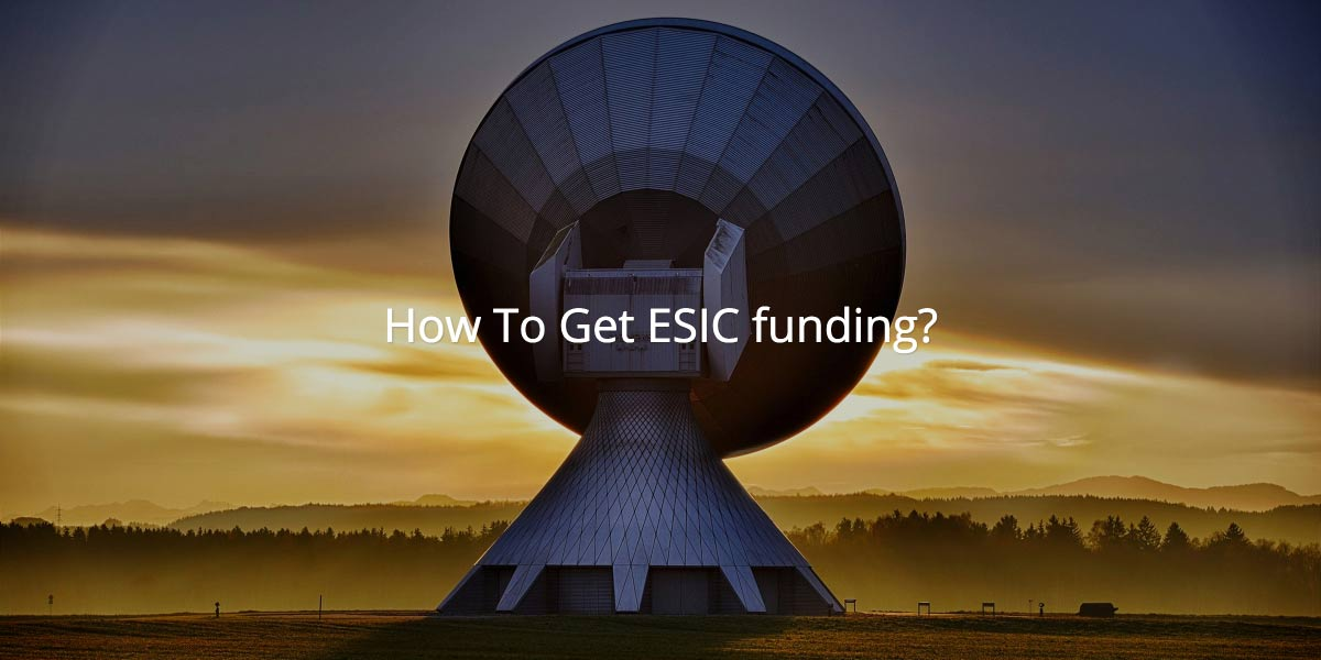 How To Get ESIC® funding?