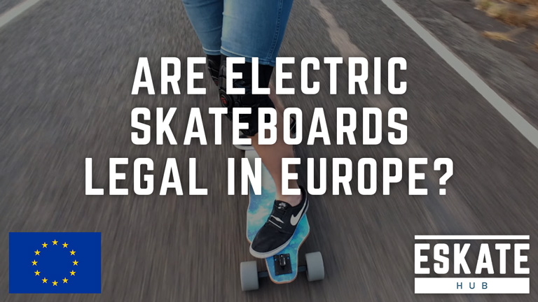 Are Electric Skateboards Legal in Europe?