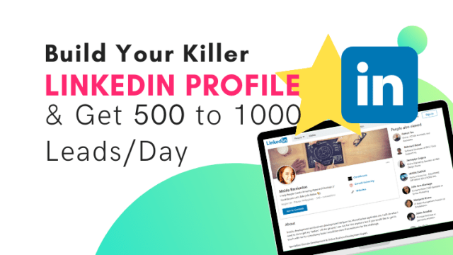 Build Your Killer LinkedIn Brand & Get 500 to 1000 Leads/Day