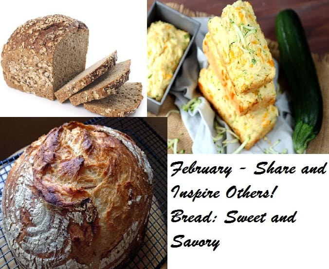 February 2017 Share and Inspire Others! BREAD – SWEET AND SAVORY