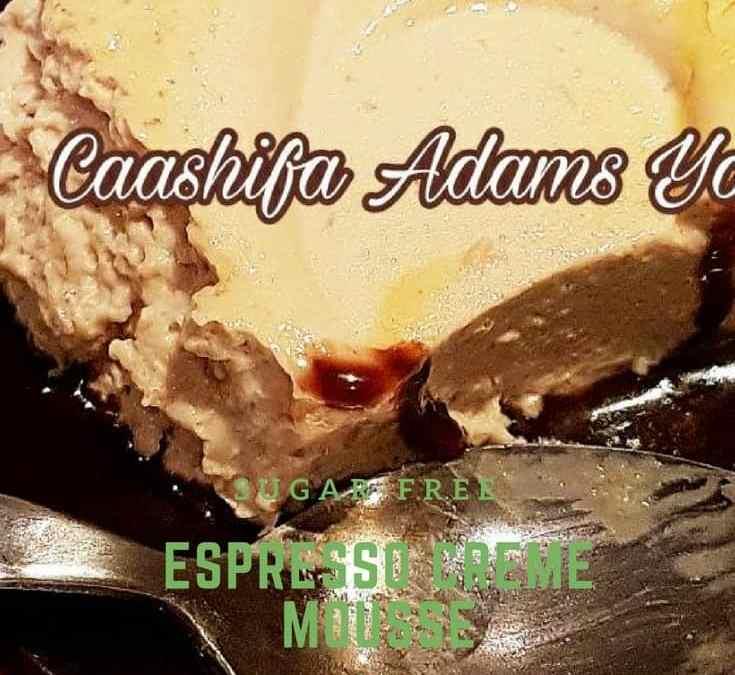 Caashifa's Sugar-free Espresso Creme Mousse