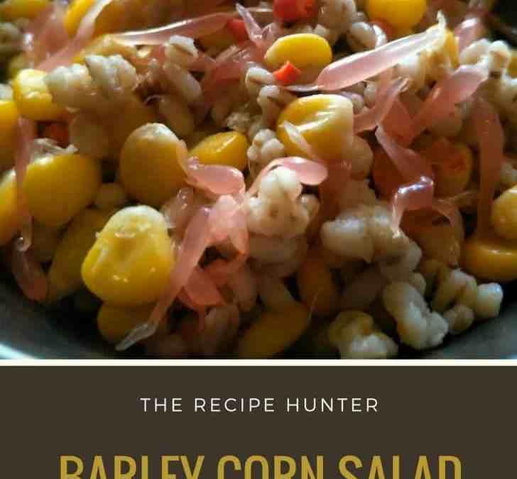 Moumita's Barley Corn Salad