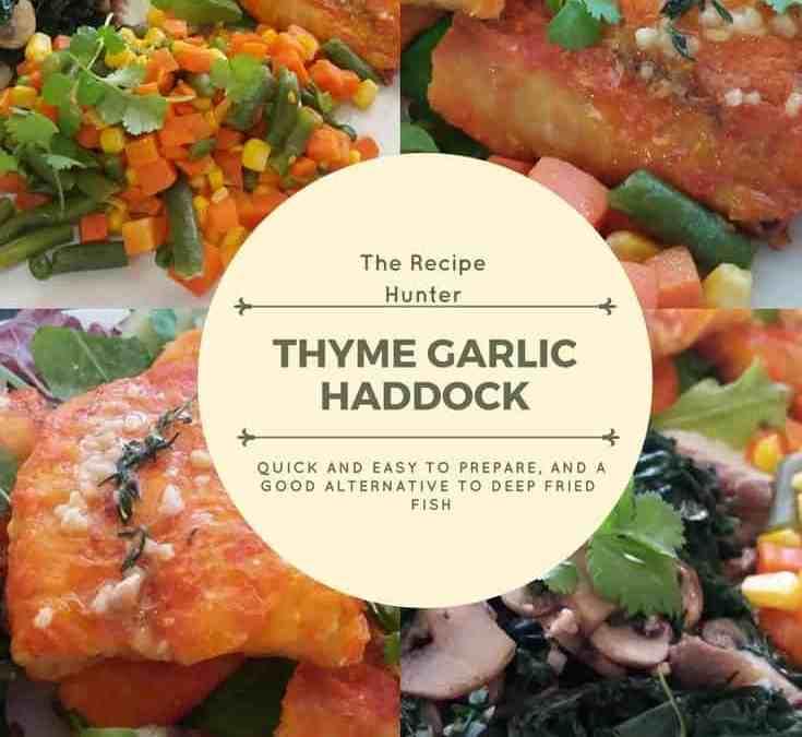Feriel's Thyme Garlic Haddock