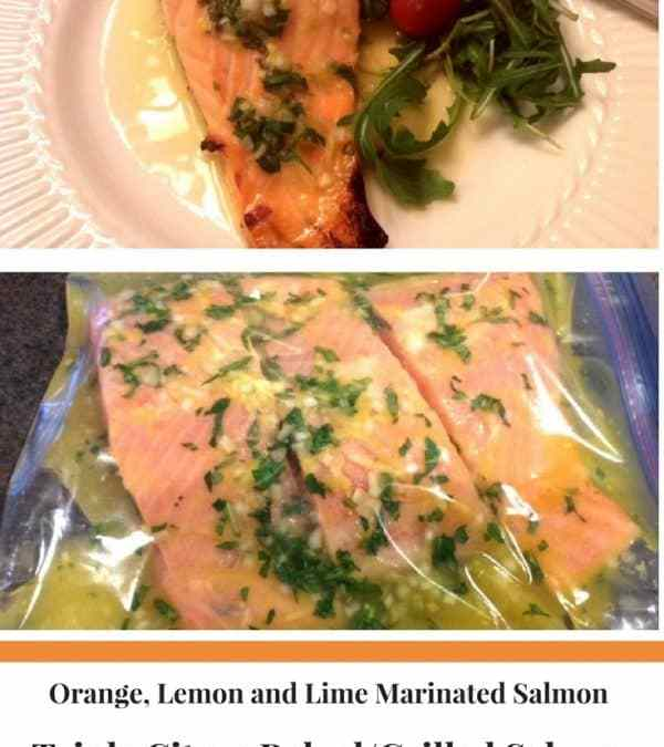 Triple Citrus Baked/Grilled Salmon