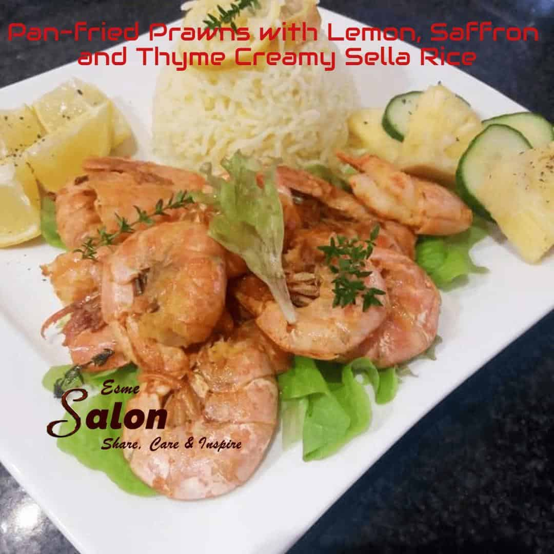 Pan-fried Prawns with Lemon, Saffron and Thyme Creamy Sella Rice for the entire family to enjoy! You have to try it, very tasty indeed.
