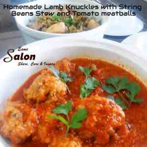 Homemade Lamb Knuckles with String Beans Stew and Tomato meatballs