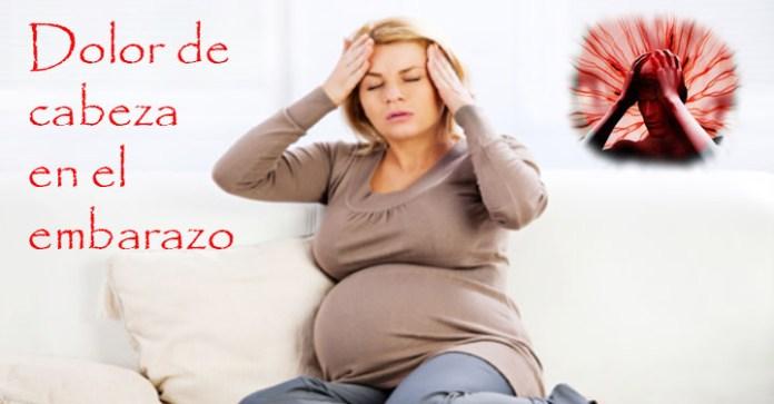 Es normal el dolor de cabeza en el embarazo y cómo aliviarlo