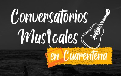 """Nueva temporada del """"Ciclo de Conversatorios Musicales En Cuarentena"""""""