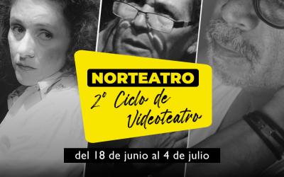 Vuelve a nuestra programación: Norteatro, 2º Ciclo de Videoteatro Online